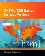 XHTML/CSS Basics for Web Writers 1st Edition 9780131720145 0131720147