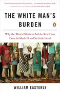 The White Man's Burden 1st Edition 9780143038825 0143038826