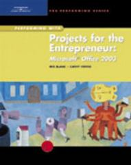 Performing with Projects for the Entrepreneur: Microsoft Office 2003 1st edition 9780619184452 0619184450