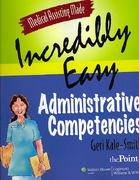 Medical Assisting Made Incredibly Easy: Administrative Competencies 1st edition 9780781778107 0781778107