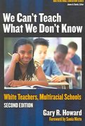 We Can't Teach What We Don't Know 2nd edition 9780807746653 0807746657