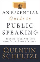 An Essential Guide to Public Speaking 1st Edition 9781441205094 1441205098