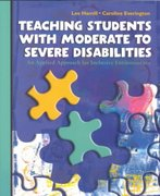 Teaching Students with Moderate to Severe Disabilities 1st edition 9780130205735 0130205737