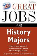 Great Jobs for History Majors 3rd Edition 9780071482134 007148213X