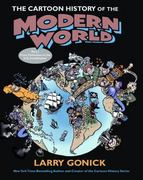 The Cartoon History of the Modern World 1st Edition 9780060760045 0060760044