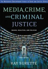 Media, Crime, and Criminal Justice 3rd Edition 9780534551476 0534551475