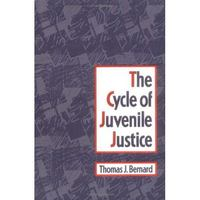 The Cycle of Juvenile Justice 1st edition 9780195071832 0195071832