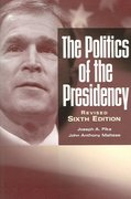 The Politics of the Presidency 6th edition 9781933116044 1933116048