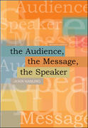 The Audience, the Message, the Speaker 7th edition 9780073137438 007313743X