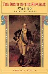 The Birth of the Republic, 1763-89 3rd Edition 9780226537573 0226537579