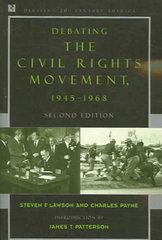Debating the Civil Rights Movement, 1945-1968 2nd Edition 9780742551091 0742551091