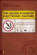 The Hidden Power of Electronic Culture 0 9780310262749 0310262747