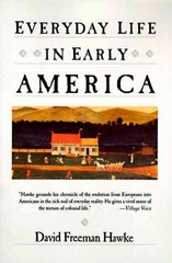 Everyday Life in Early America 1st Edition 9780060912512 0060912510
