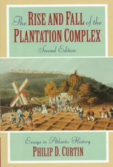 The Rise and Fall of the Plantation Complex 2nd Edition 9780521629430 0521629438