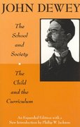 The School and Society and The Child and the Curriculum 2nd Edition 9780226143965 0226143961