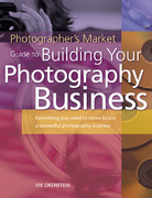 Photographer's Market Guide to Building Your Photography Business 0 9781582972640 1582972648