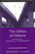 The Ethics Of Dissent: Managing Guerrilla Government 1st edition 9781933116600 1933116609