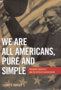 We Are All Americans, Pure and Simple 2nd edition 9780817315924 0817315926