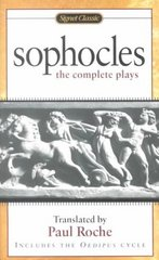Sophocles: The Complete Plays 0 9780451527844 0451527844