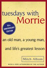 Tuesdays with Morrie 10th Edition 9780767905923 076790592X