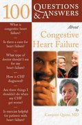 100 Questions  &  Answers About Congestive Heart Failure 1st edition 9780763738976 0763738972
