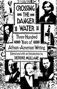Crossing the Danger Water 1st Edition 9780385422437 0385422431