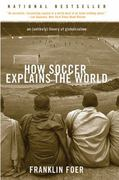 How Soccer Explains the World 1st Edition 9780060731427 0060731427