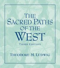 The Sacred Paths of the West 3rd edition 9780131539068 013153906X