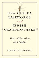 New Guinea Tapeworms and Jewish Grandmothers 0 9780393304268 0393304264