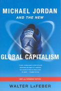 Michael Jordan and the New Global Capitalism 0 9780393323696 0393323692