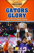 Gators Glory 0 9781581826210 1581826214