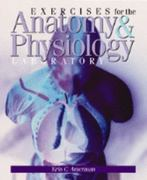 Exercises for the Anatomy and Physiology Laboratory 2nd edition 9780895826589 0895826585