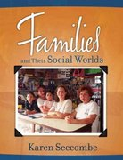 Families and Their Social Worlds 1st edition 9780205516452 0205516459