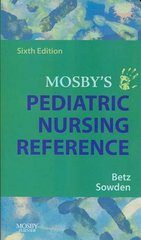 Mosby's Pediatric Nursing Reference 6th Edition 9780323044967 0323044964