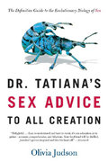 Dr. Tatiana's Sex Advice to All Creation 1st Edition 9780805063325 0805063323