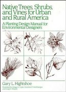 Native Trees Shrubs, and Vines for Urban and Rural America 1st edition 9780471288794 0471288799