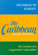 The Caribbean: The Genesis of a Fragmented Nationalism (Latin American Histories Series) 2nd edition 9780195054415 0195054415