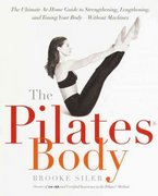 The Pilates Body 1st Edition 9780767903967 076790396X