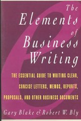 Elements of Business Writing 1st Edition 9780020080954 0020080956