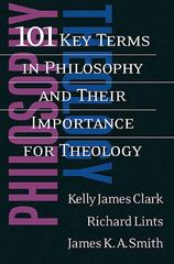101 Key Terms in Philosophy and Their Importance for Theology 0 9780664225247 0664225241