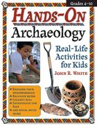 Hands-On Archaeology 2nd edition 9781593631628 1593631626