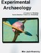 Experimental Archaeology A Science for 0 9781425965785 1425965784