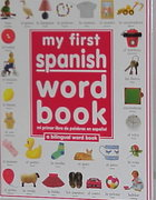 My First Spanish Word Book / Mi Primer Libro De Palabras EnEspañol 0 9781564582553 1564582558