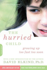 The Hurried Child, 25th anniversary edition 25th Edition 9780738210827 073821082X