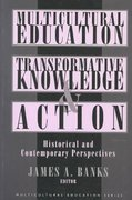 Multicultural Education, Transformative Knowledge and Action 0 9780807735312 0807735310