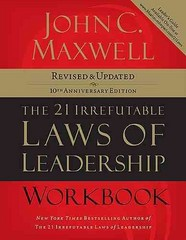 The 21 Irrefutable Laws of Leadership 10th edition 9781418526153 1418526150