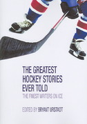 The Greatest Hockey Stories Ever Told 1st edition 9781592289059 1592289053