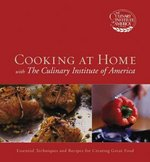 Cooking at Home with The Culinary Institute of America 1st edition 9780471450436 047145043X