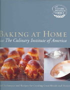 Baking at Home with The Culinary Institute of America 1st Edition 9780471450955 0471450952