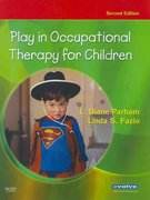Play in Occupational Therapy for Children 2nd Edition 9780323029544 032302954X